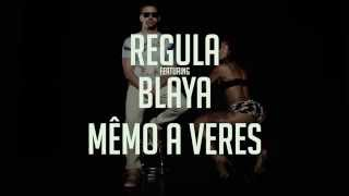 "REGULA ""mêmo a veres"" ft. BLAYA"
