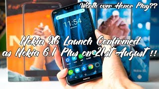 Nokia X6 Launch Confirmed in India as Nokia 6.1 Plus on 21st August!! Worth Over Honor Play??