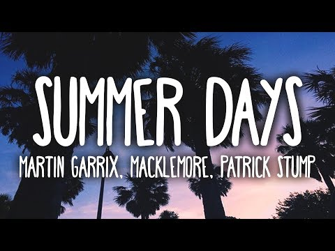 Martin Garrix - Summer Days (Super Clean - Lyrics) Ft. Macklemore & Patrick Stump - Polar Records