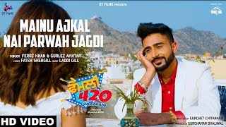 Mainu Aajkal Nai Parwah Jagdi (Full Song) Feroz Khan & Gurlez Akhtar | Family 420 Once Again