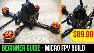 Beginner Guide // $89 Micro FPV Drone Build - Eachine Tyro89