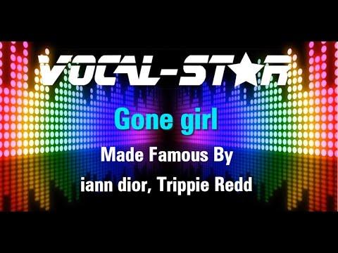 Iann Dior, Trippie Redd - Gone Girl (Karaoke Version) with Lyrics HD Vocal-Star Karaoke