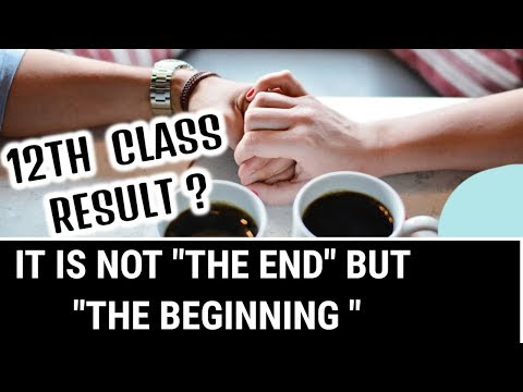 12th Class Result is Beginning not an End.
