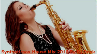 Syntheticsax House Mix 2016 By Dj. Dook (HD)