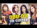 Blackpink - DDU-DU DDU-DU (Fingerstyle Guitar Tutorial, Tabs, Comments)