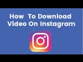 Download Video How to download / save video from Instagram on PC  (2017 / 2018)