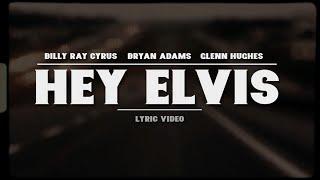 Billy Ray Cyrus (feat Bryan Adams & Glenn Hughes) - Hey Elvis