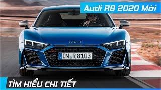 Chi tiết Audi R8 2020 Mới | Siêu xe mạnh mẽ nhất lịch sử Audi | XE24h