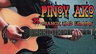 Pinoy Ako - Orange And Lemons (Guitar Cover With Lyrics & Chords)