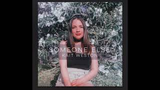 Kait Weston - Someone Else (Original Music)