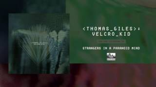 THOMAS GILES - Strangers in a Paranoid Mind