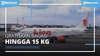 Maskapai Lion Air Tawarkan GRATIS Bagasi untuk Penerbangan Berikut ini