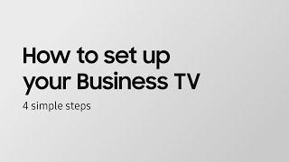 Samsung Business TV: Quick start guide I Samsung thumbnail