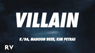 K/DA - VILLAIN (Lyrics) ft. Madison Beer, Kim Petras