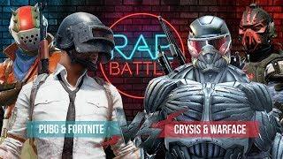 Рэп Баттл 2x2 - Crysis & Warface vs. PlayerUnknown's Battlegrounds (PUBG) & Fortnite