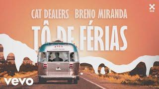Cat Dealers, Breno Miranda   Tô De Férias (Pseudo Video)