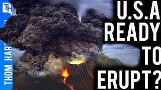 Is the United States Ready to Erupt?