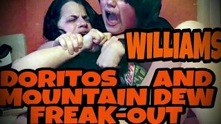 WILLIAM'S DORITOS AND MOUNTAIN DEW FREAK-OUT!!!