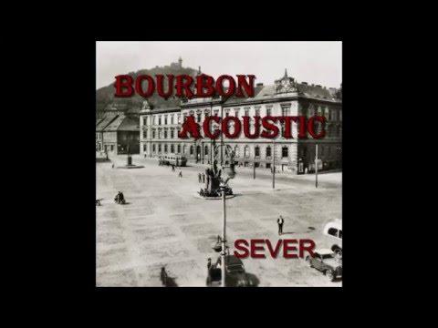 Bourbon Acoustic - Bourbon Acoustic - Dej ho tam