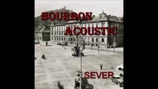 Video Bourbon Acoustic - Dej ho tam
