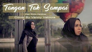 Download lagu Tangan Tak Sampai By Vanny Vabiola Mp3