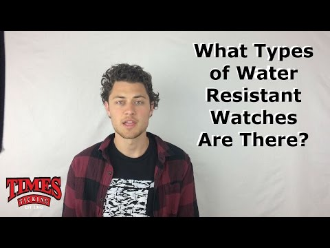 What Types of Water Resistant Watches Are There?