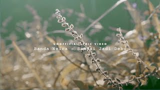 Banda Neira - Sampai Jadi Debu (Unofficial Lyric Video)