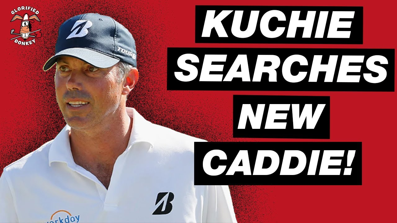 KUCHAR SEARCHES NEW CADDIE!