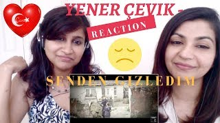 Yener Çevik   Senden Gizledim    Reaction Video!