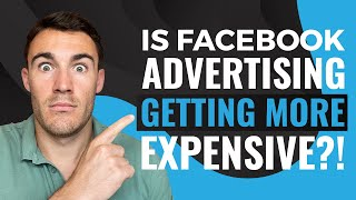 Is Facebook Advertising Getting More Expensive in 2020?