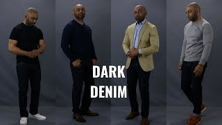 How To Wear Dark Denim 4 Different Ways