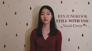 BTS (방탄소년단) JUNGKOOK - Still with you Vocal cover