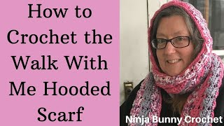 How To Crochet Walk With Me Hooded Scarf