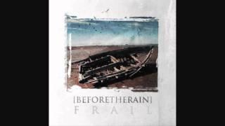 "Video thumbnail of ""Before The Rain-Frail"""