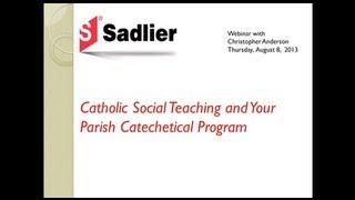 Sadlier Webinar--Catholic Social Teaching and Your Parish Catechetical Program
