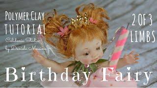 Birthday Fairy - Polymer Clay Tutorial - Part 2 Of 3