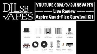 Aspire Quad-Flex Survival Kit Live Review - DJLsb Vapes