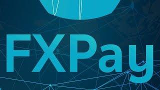 FXPAY ICO — Форекс на блокчейне / Обзор ICO FXPAY по-русски