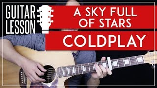 Gambar cover A Sky Full Of Stars Guitar Tutorial - Coldplay Guitar Lesson 🎸 |Rhythm + Lead + Guitar Cover|