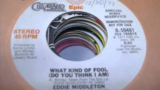 "Eddie Middleton ""What Kind Of Fool (Do You Think I Am)"""