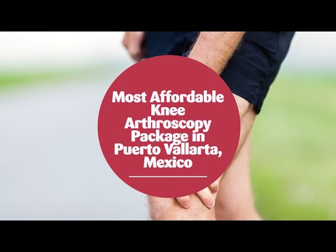 Most-Affordable-Knee-Arthroscopy-Package-in-Puerto-Vallarta-Mexico