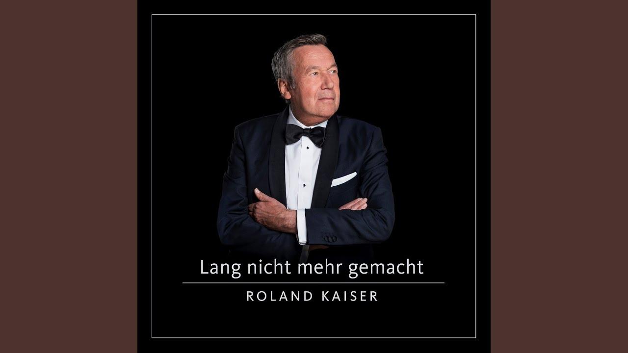 Roland Kaiser – Lang nicht mehr gemacht