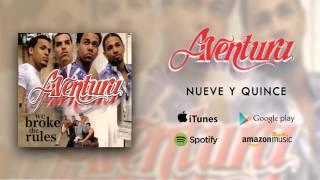 Aventura - Nueve Y Quince (9:15) [Official Audio]