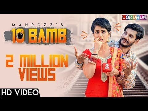 Download 10 Bamb  ( Official Video ) || Manrozz || Sunil Verma || Latest Song 2018 || Lokdhun HD Mp4 3GP Video and MP3