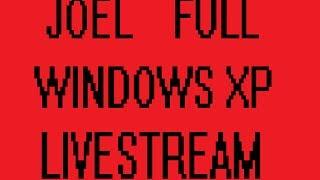 [Vinesauce] Joel - Windows XP Destruction Livestream