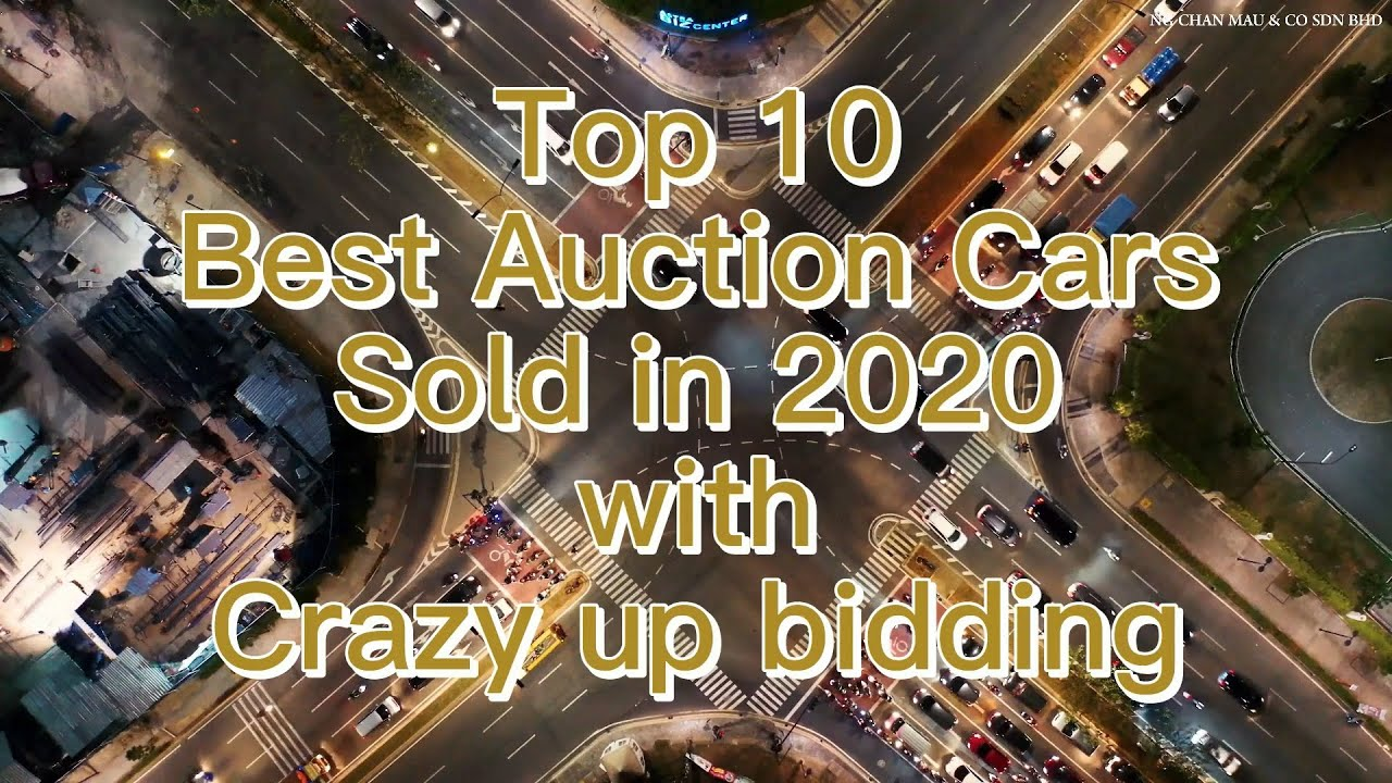TOP 10 Best Auction Cars Sold in 2020 with Crazy Upbidding (by value)