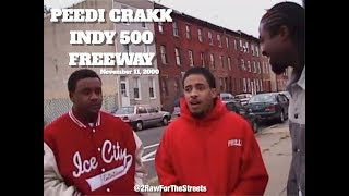 "PEEDI CRAKK, FREEWAY, INDY 500  ""Freestyle & Interview""  (11/11/00) #2RawForTheStreets"