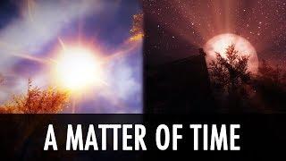 Skyrim Mods: A Matter of Time + More