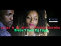 Laisse A Ou Aller Version Kizomba - Black T Feat Dj Yaya - Juin 2016 - Clip Officiel