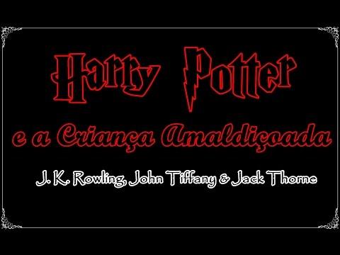 Harry Potter e a Criança Amaldiçoada, J.  K.  Rowling, John Tiffany & Jack Thorne